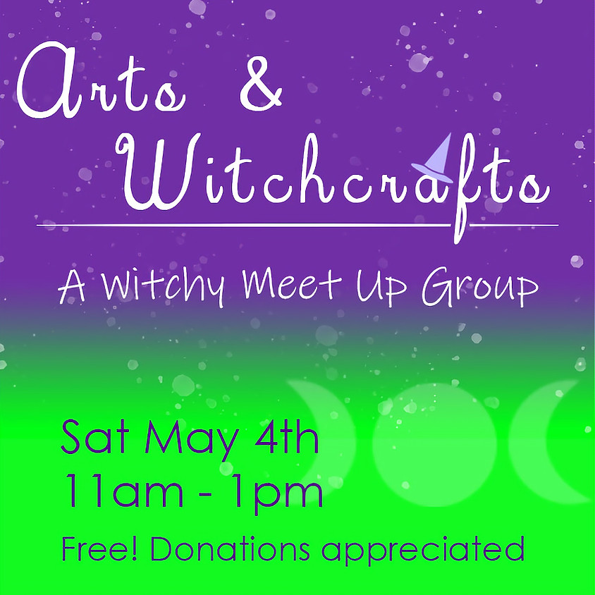 Arts & Witchcrafts Meet Up Group 2
