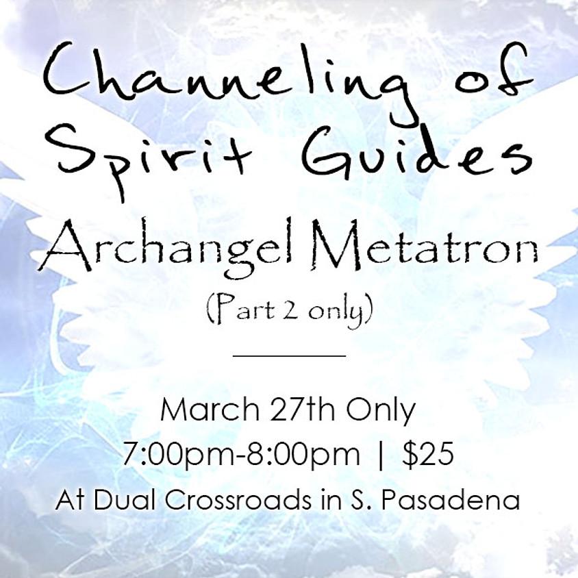 Channeling of Spirit Guides - Archangel Metatron (pt 2)