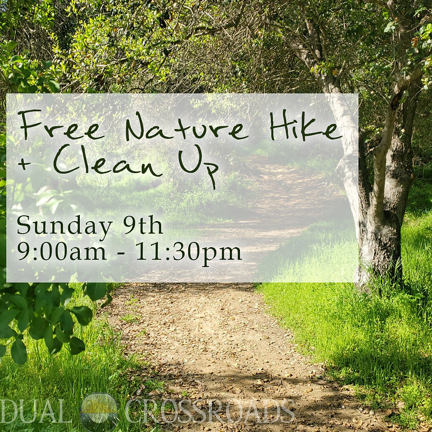 Nature Hike + Clean Up Sunday 9th