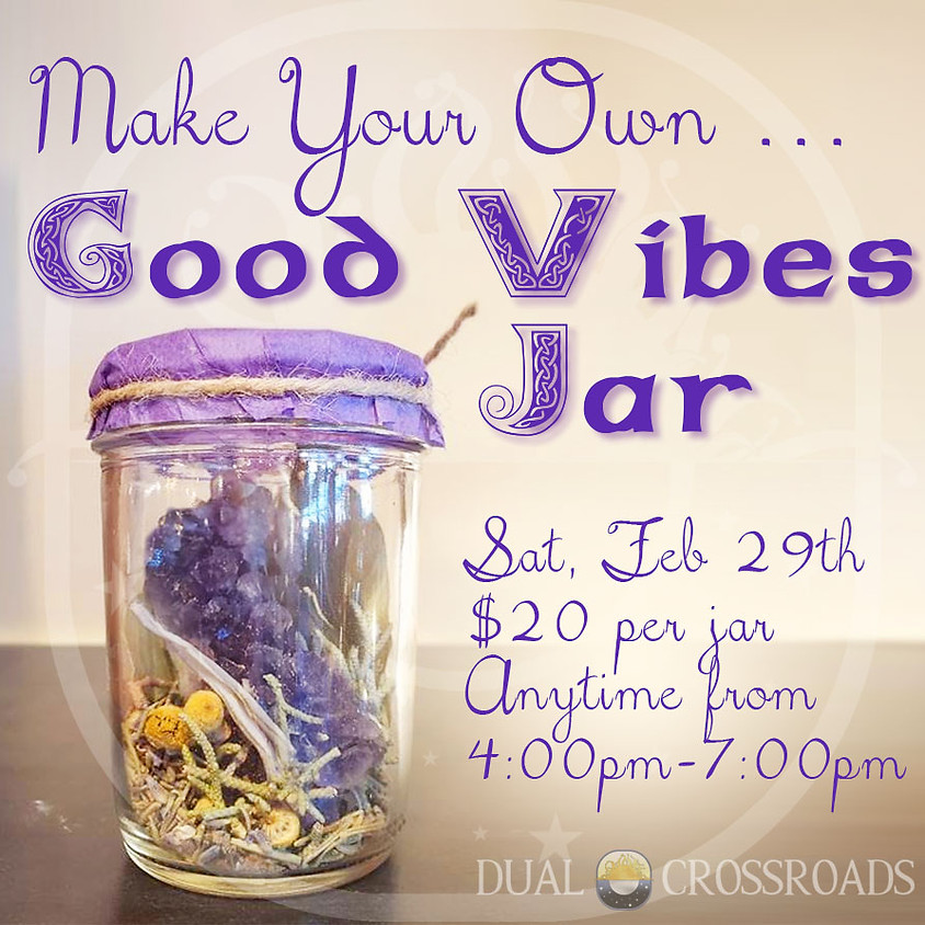 Make Your Own ... Good Vibes Jar Feb 29th
