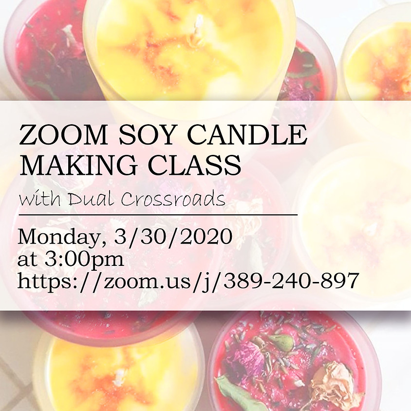 Soy Candle Making Tutorial -- ZOOM Class