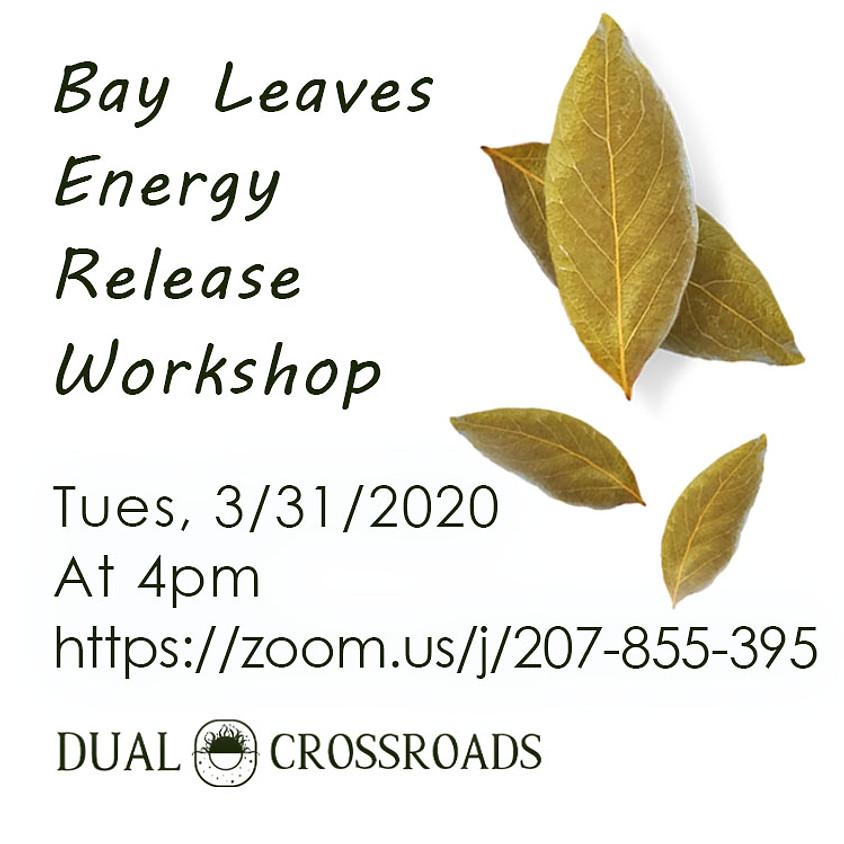 Bay Leaves Energy Release Workshop - ZOOM Class
