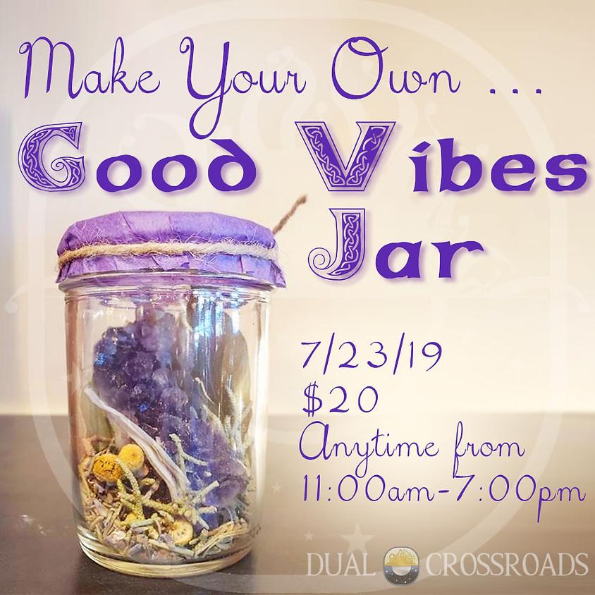 Make Your Own ... Good Vibes Jar