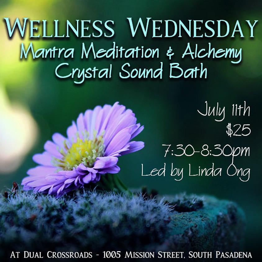 Wellness Wednesday: Mantra Meditation & Alchemy Crystal Sound Bath