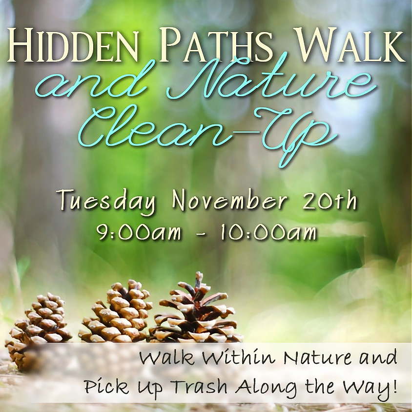 Hidden Paths and Nature Clean Up