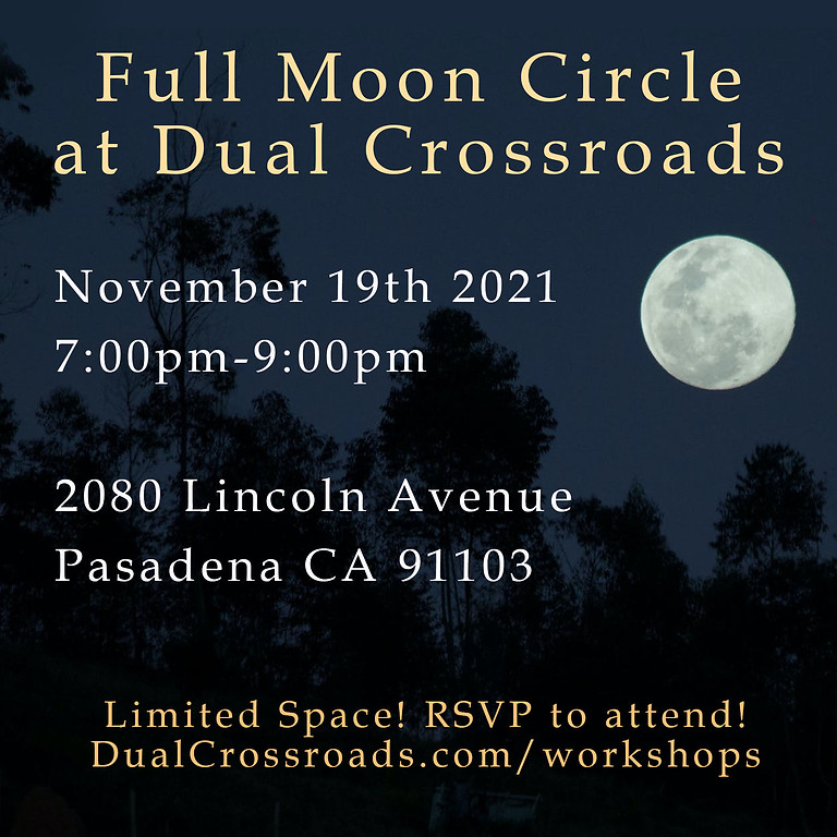 Full Moon Circle at Dual Crossroads - Nov 2021