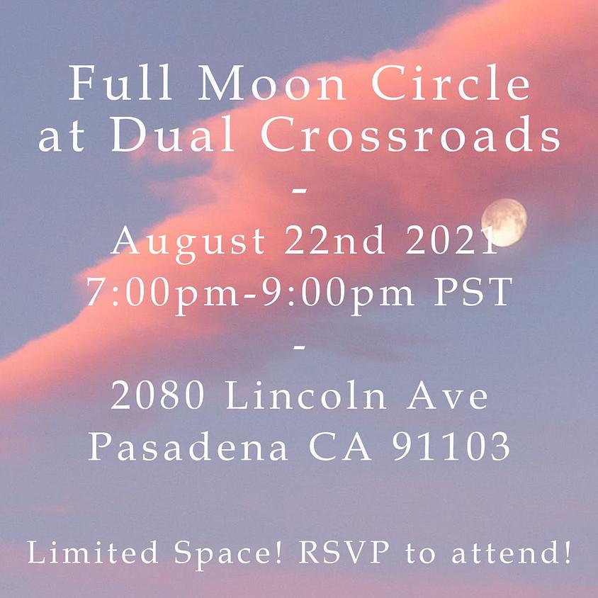 Full Moon Circle at Dual Crossroads - August 2021