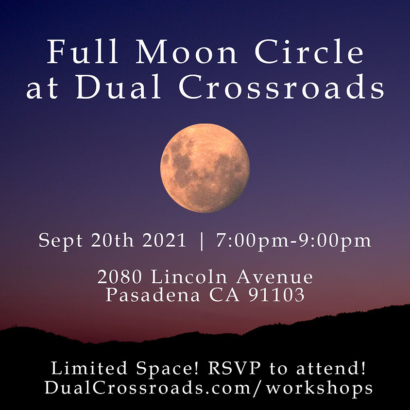 Full Moon Circle at Dual Crossroads - Sept 2021