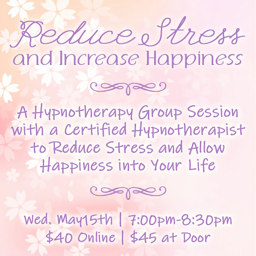 Reduce Your Stress and Increase Happiness Hypnotherapy