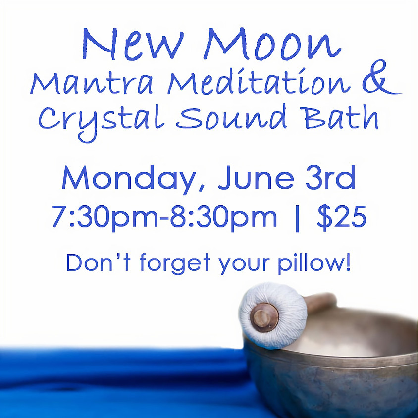 New Moon Mantra Meditation & Crystal Sound Bath