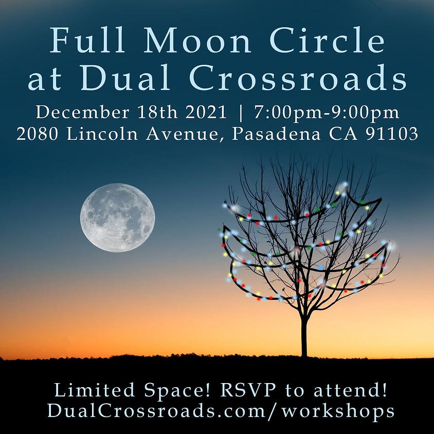 Full Moon Circle at Dual Crossroads - December 2021