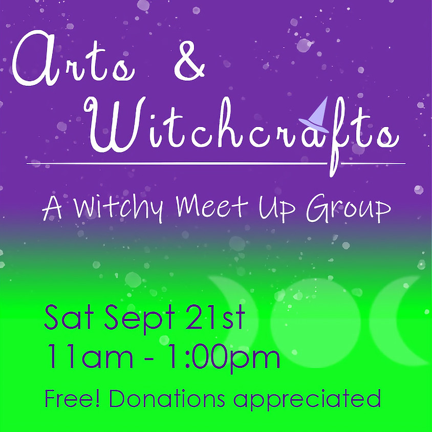 Arts & Witchcrafts Meet Up Group