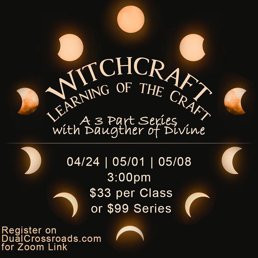 Witchcraft Class Series III