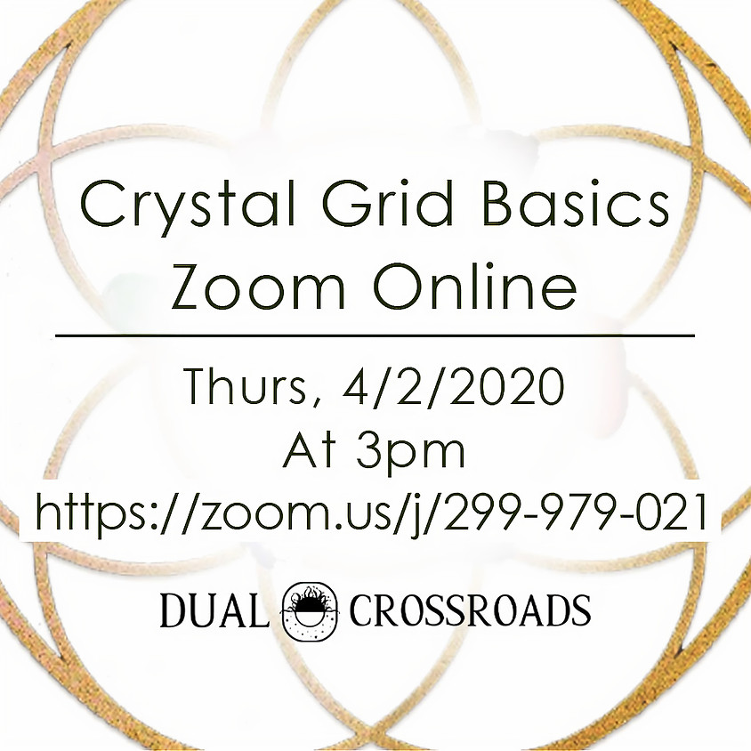 Crystal Grid Basics -- ZOOM Class