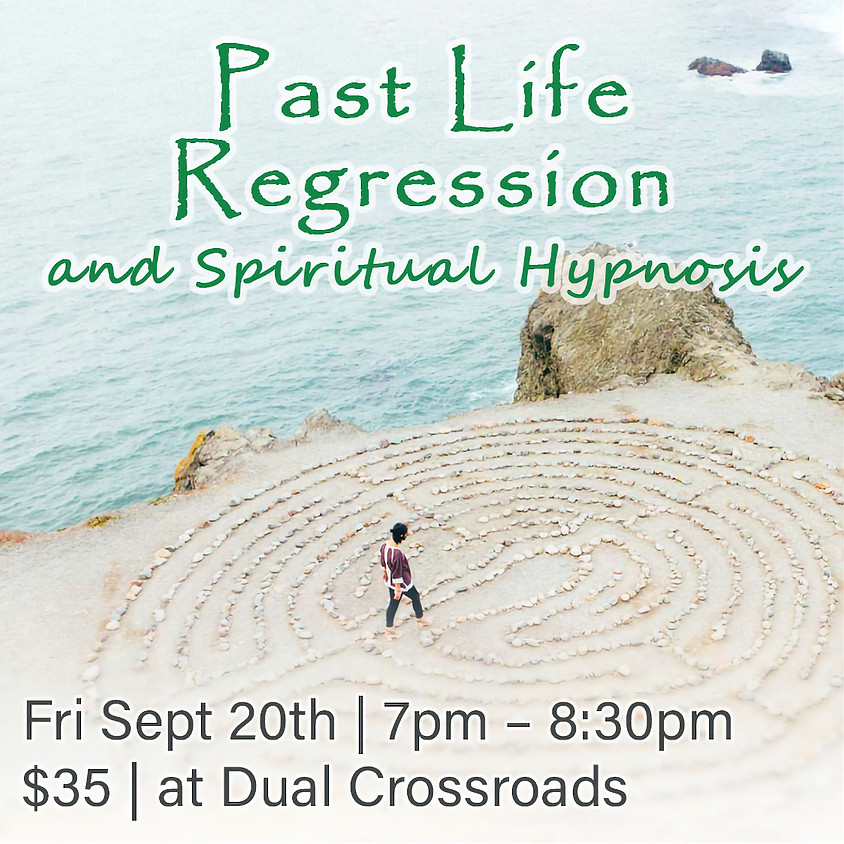 Past Life Regression and Spiritual Hypnosis