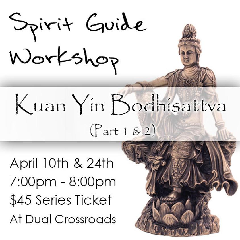 Spirit Guide Workshop - Kuan Yin Bodhisattva  (Part 1 & 2)