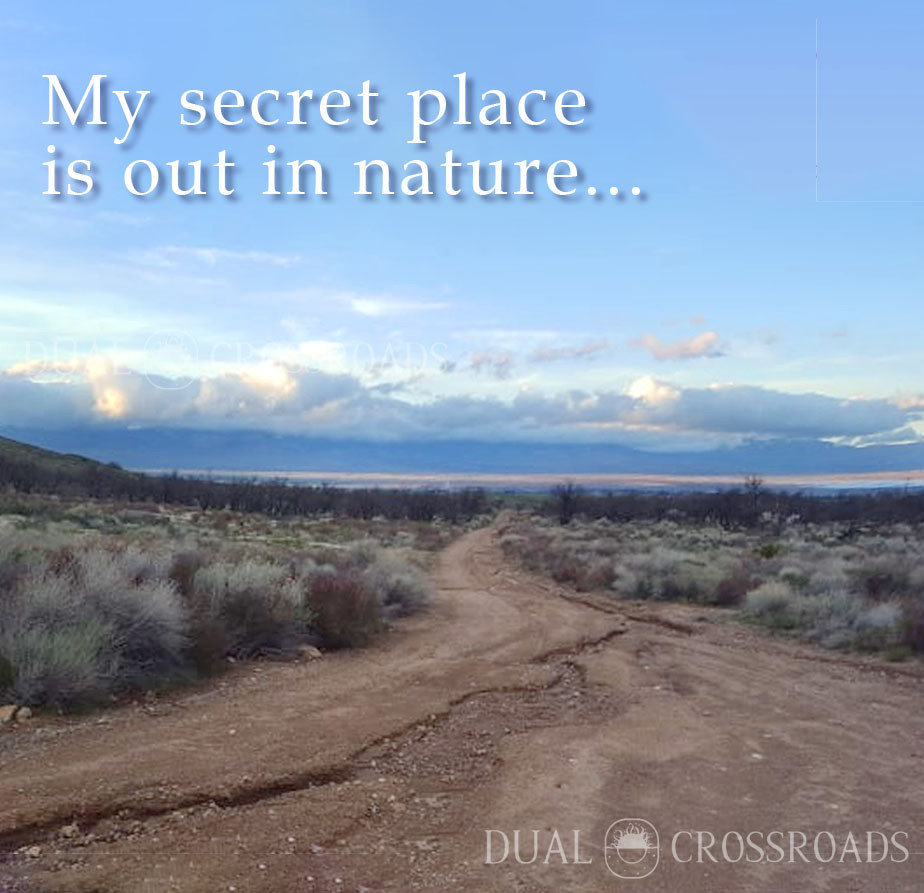 My secret place is out in nature