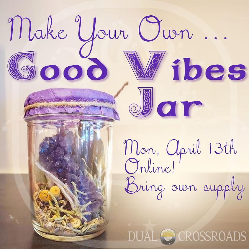 Make Your Own ... Good Vibes Jar  (1)