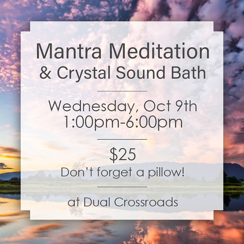 Mantra Meditation & Crystal Sound Bath