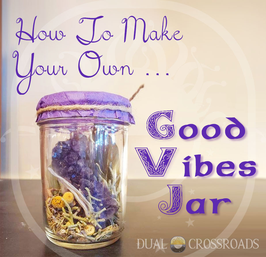 How to Make Your Own Good Vibes Jar by Dual Crossroads