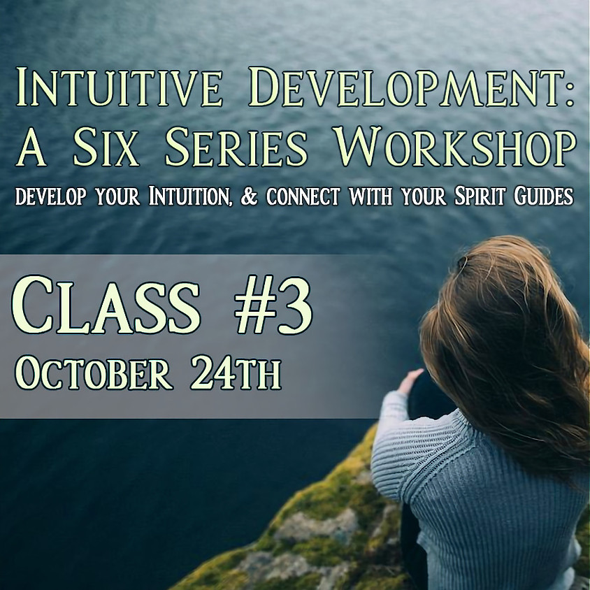 Intuitive Development: Class 3 SOLD OUT