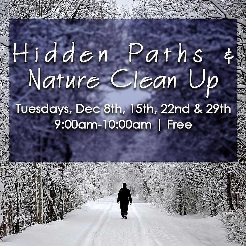 Hidden Paths and Nature Clean Up the 22nd