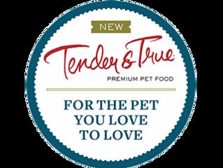 Placement Alert: Tender & True Pet Foods