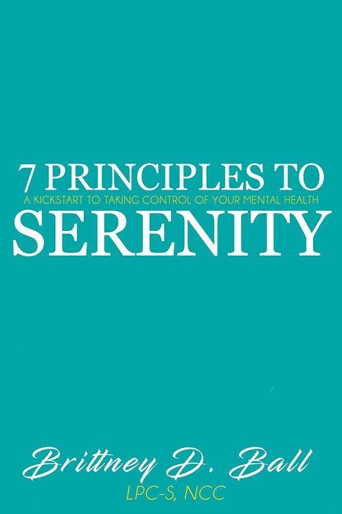 7 Principles to Serenity: A Kickstart to Taking Control of Your Mental Health