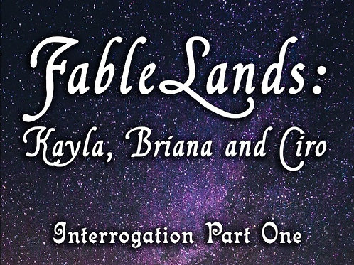 FableLands Interroation Part 1