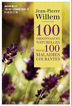 100 ordonnances naturelles pour 100 maladies courantes willem