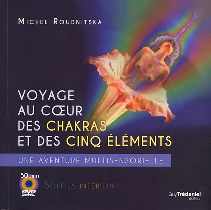 Voyage au coeur des chakras et des cinq éléments, une aventure multi-sensorielle