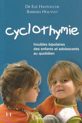 Cyclothymie - Troubles bipolaires des enfants et adolescents au quotidien