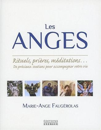 Les anges - Rituels, prières, méditations... De précieux soutiens