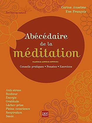 Abécédaire de la méditation - Conseils pratiques, pensées, exercices