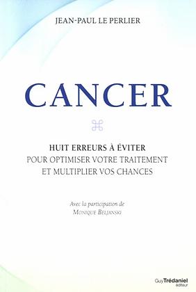 Cancer -Huit erreurs à éviter pour optimiser votre traitement
