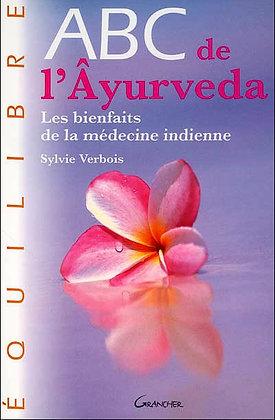 ABC de l'Ayurveda : Les bienfaits de la médecine indienne
