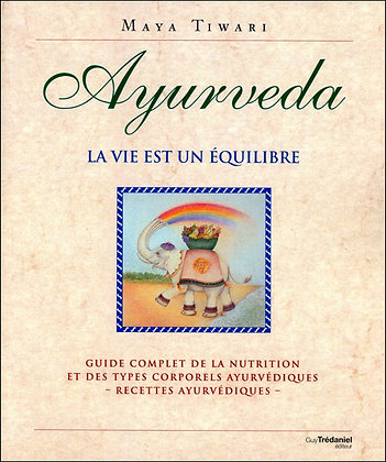 Ayurveda - Guide complet de la nutrition et des types corporels