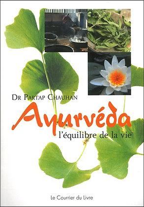 Ayurvéda : l'équilibre de la vie par le Docteur Partap Chauhan