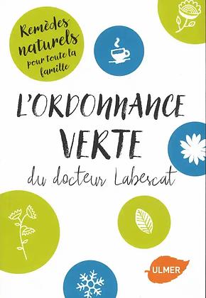 L'ordonnance verte du Docteur Labescat - Remèdes naturels pour toute la famille