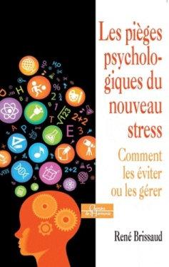 Les pièges psychologiques du nouveau stress - Comment les éviter ou les gérer