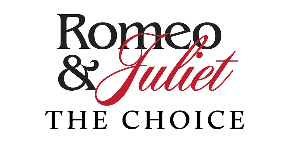 Romeo & Juliet - The Choice (World Premier)