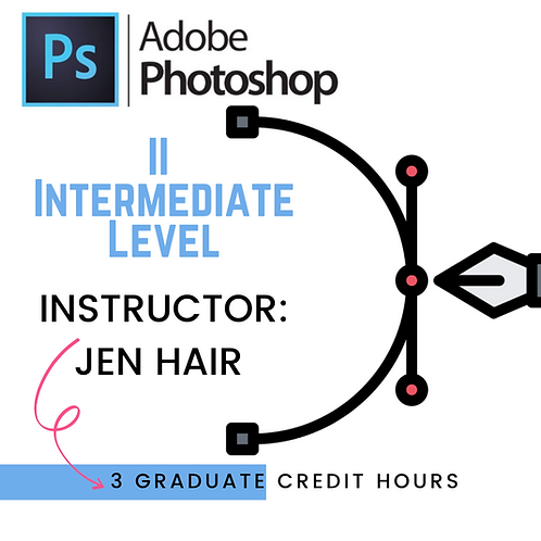 Photoshop II: Intermediate Photoshop for Teachers