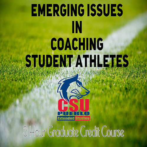 Emerging Issues in Coaching Student Athletes (3 credit hours)