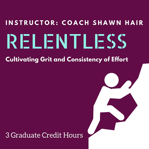 RELENTLESS: Cultivating Grit and Consistency of Effort Texas CPE Credits