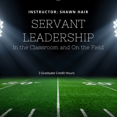 Servant Leadership in the Classroom and on the Field