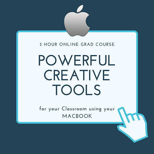 Powerful Creative Tools for your Classroom using your MacBook