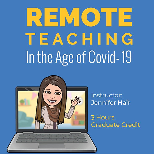 Remote Teaching & Distance Learning in the Age of COVID-19 3 Grad Hour Option