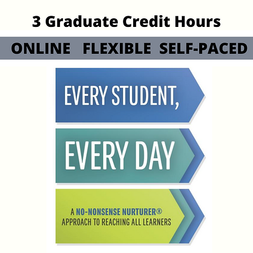 Every Student Every Day (3 Credit Hours)