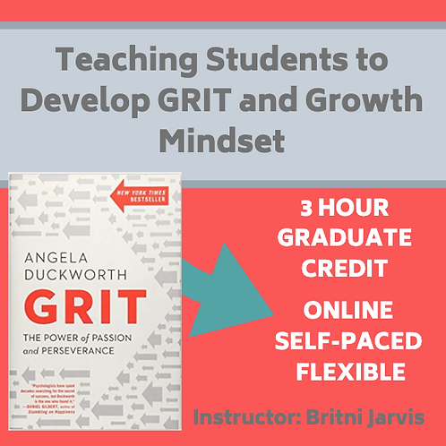 Teaching Students to Develop GRIT and Growth Mindset