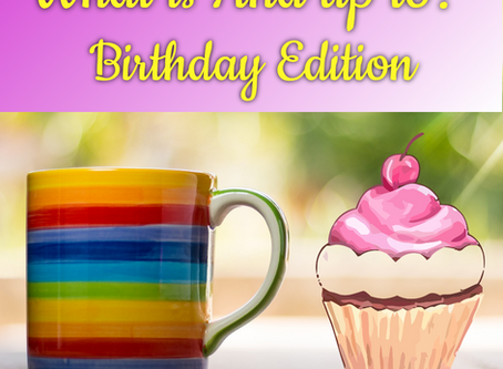 What is Ana up to - Birthday Edition